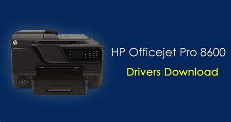 HP Officejet Pro 8600 Driver & Latest Software Download