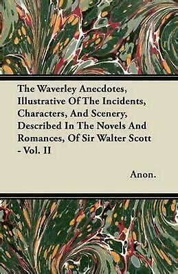 The Waverley Anecdotes, Illustrative of the Incidents