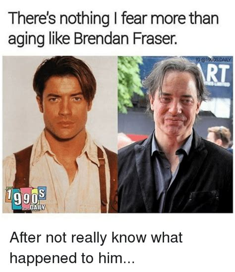 There's Nothing I Fear More Than Aging Like Brendan Fraser
